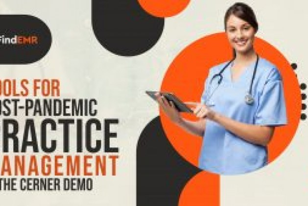 Tools for Post-Pandemic Practice Management In the Cerner Demo
