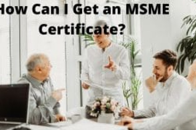How Can I Get an MSME Certificate?