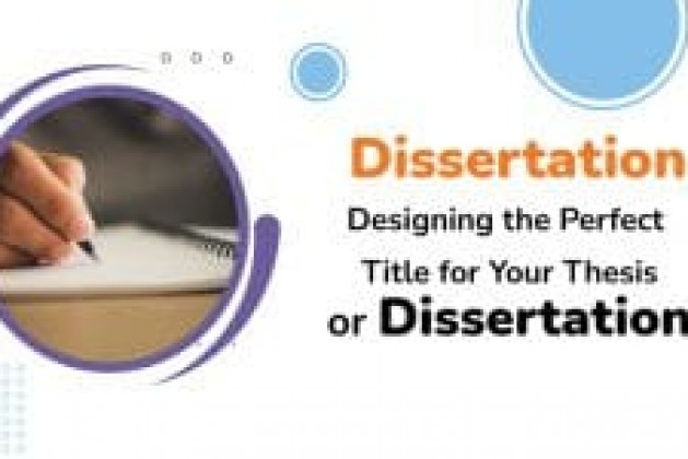 Designing the Perfect Title for Your Thesis or Dissertation!!!